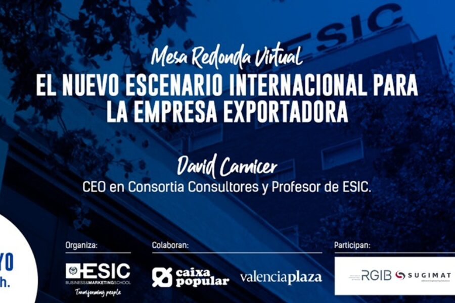 Mesa Redonda Virtual en ESIC: El nuevo escenario internacional para la empresa exportadora